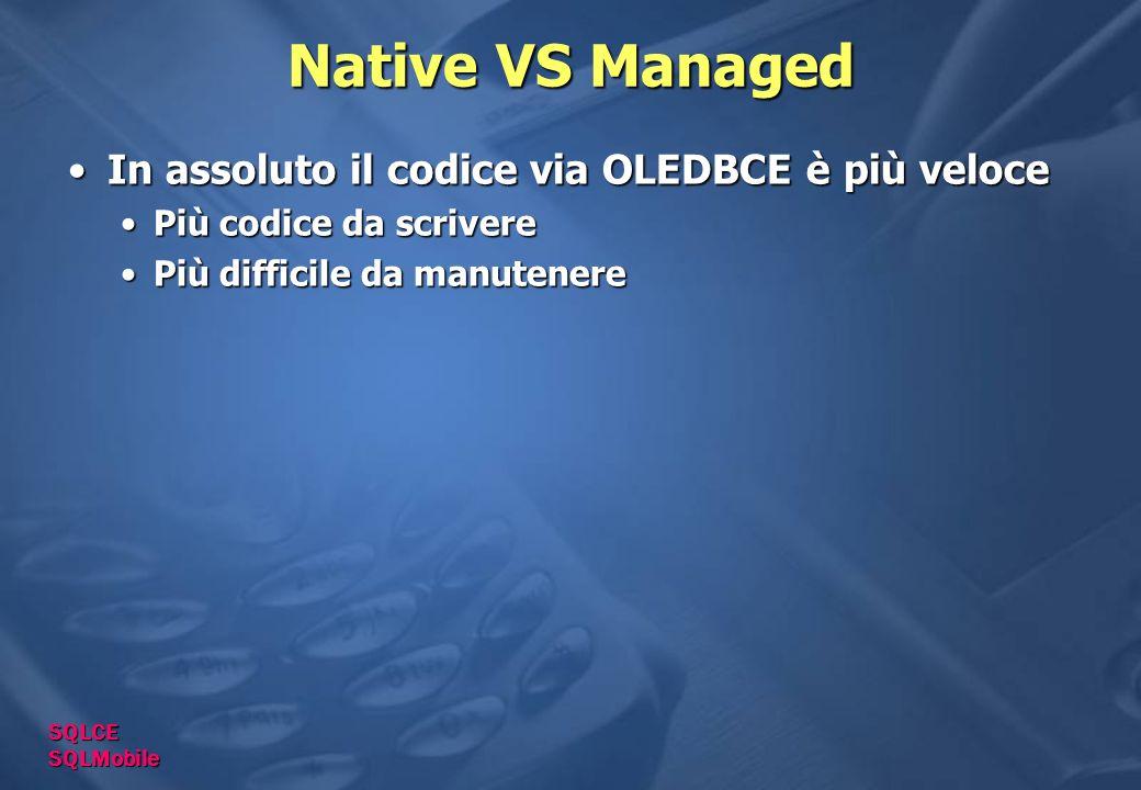 Native VS Managed In assoluto il codice via OLEDBCE è più veloce