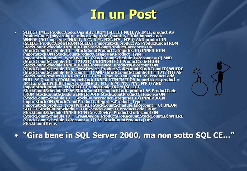 In un Post Gira bene in SQL Server 2000, ma non sotto SQL CE…