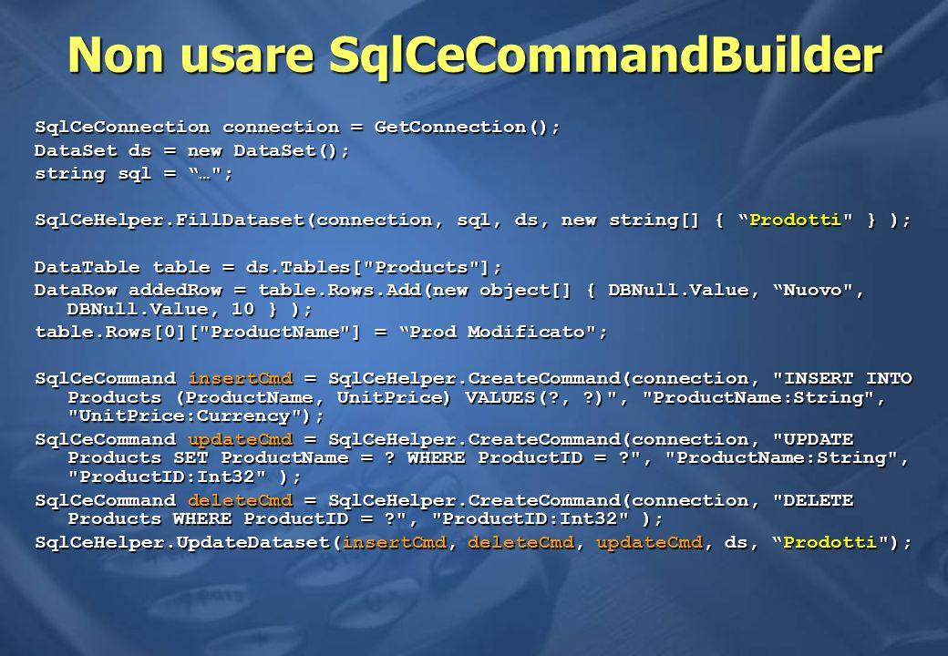 Non usare SqlCeCommandBuilder