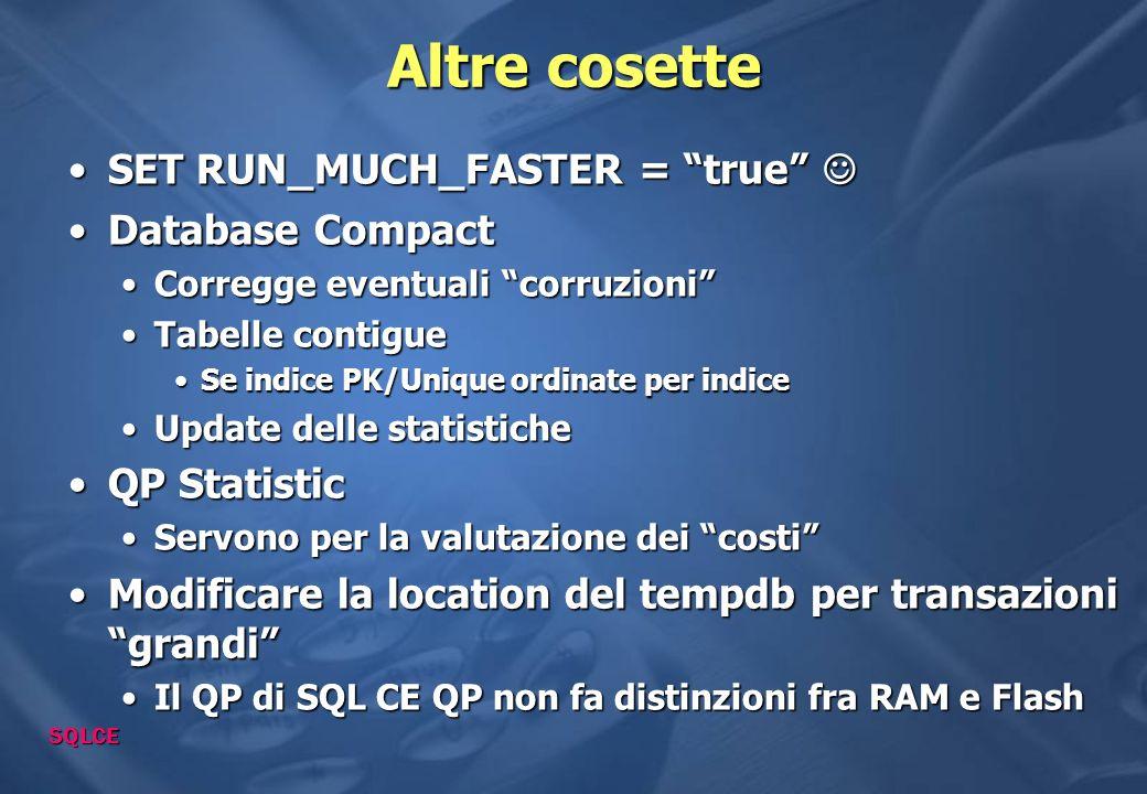 Altre cosette SET RUN_MUCH_FASTER = true  Database Compact