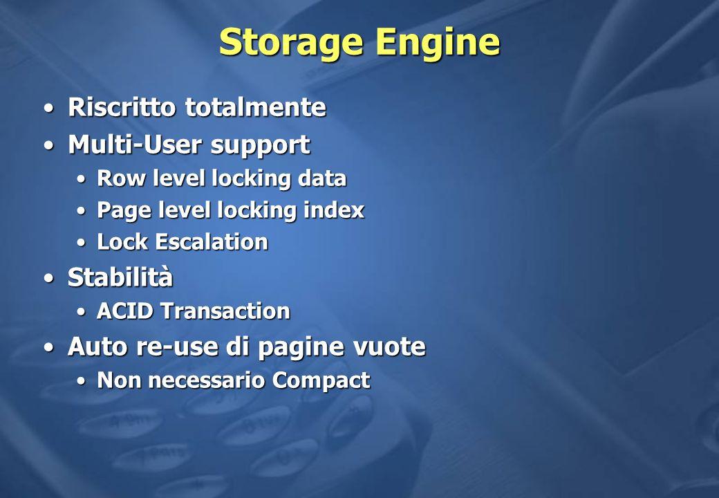 Storage Engine Riscritto totalmente Multi-User support Stabilità