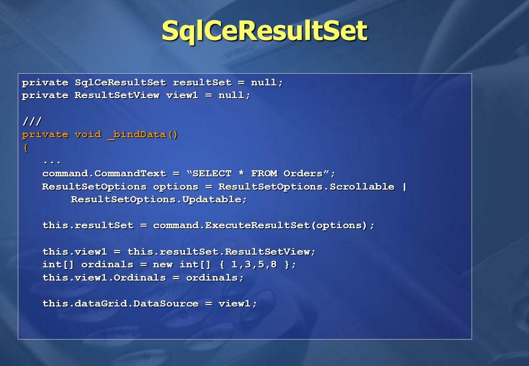 SqlCeResultSet private SqlCeResultSet resultSet = null;