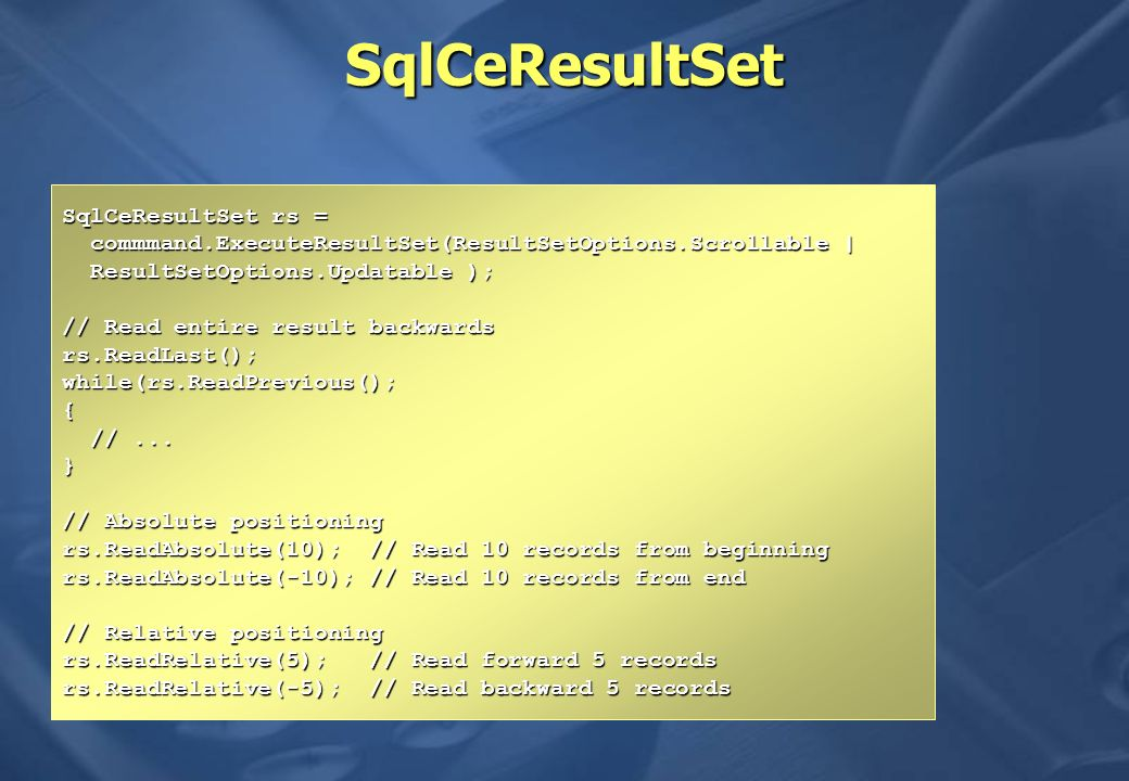 SqlCeResultSet SqlCeResultSet rs =