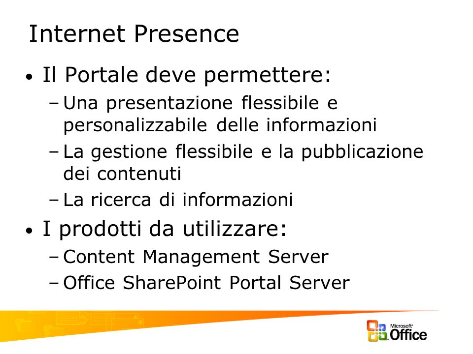 Internet Presence Il Portale deve permettere: