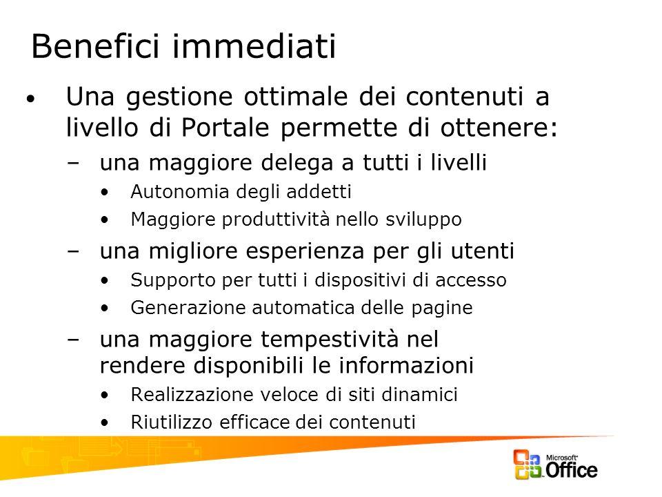 Benefici immediati Una gestione ottimale dei contenuti a livello di Portale permette di ottenere: una maggiore delega a tutti i livelli.
