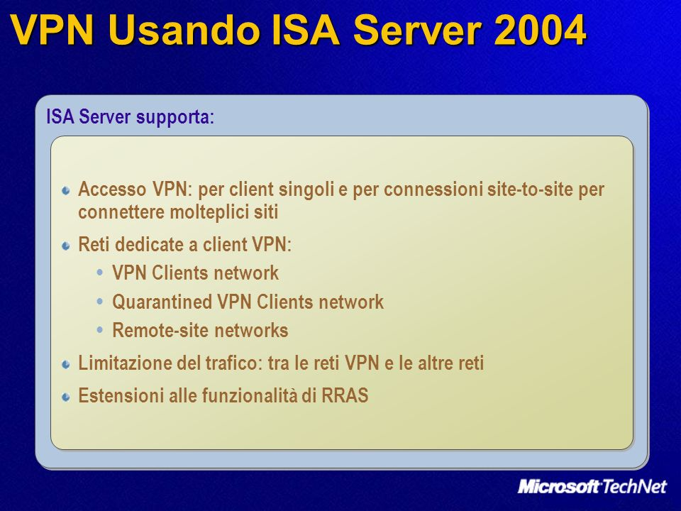 VPN Usando ISA Server 2004 ISA Server supporta: