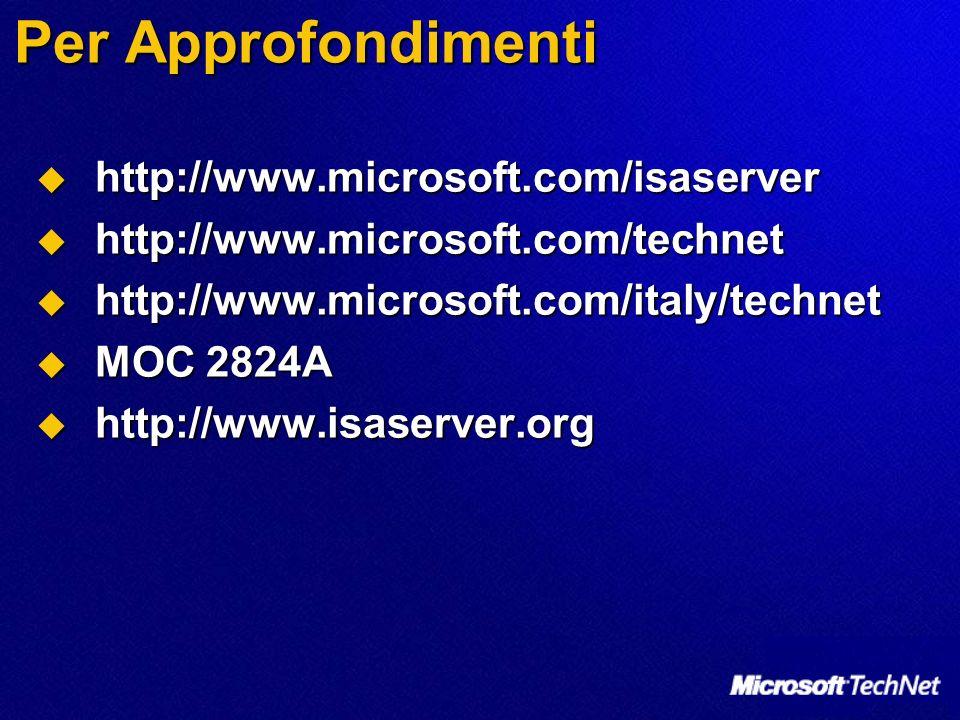 Per Approfondimenti http://www.microsoft.com/isaserver