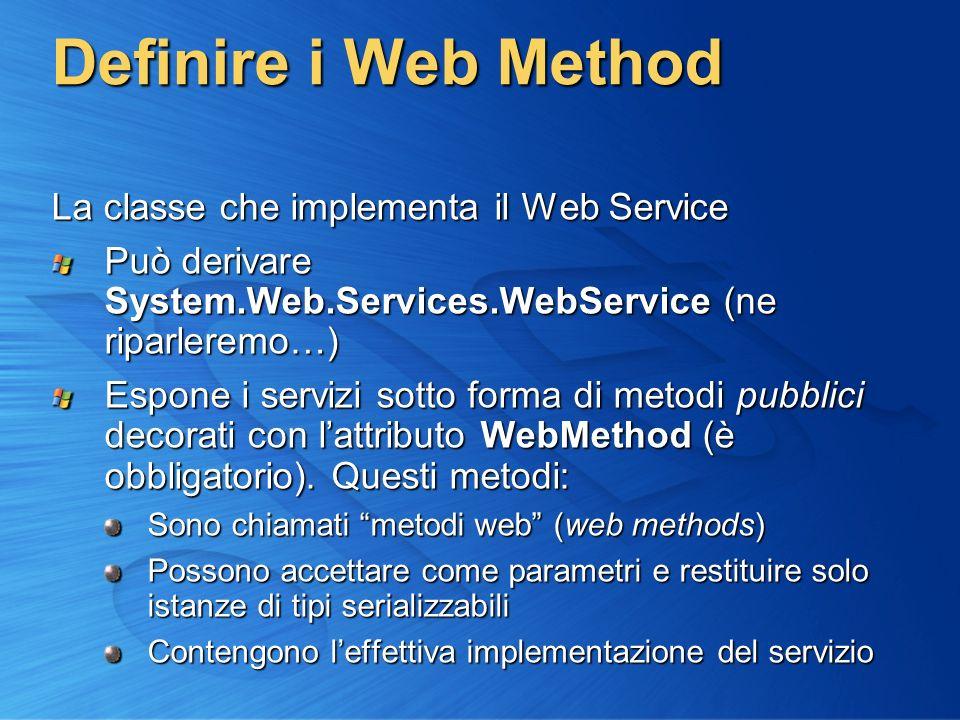 Definire i Web Method La classe che implementa il Web Service
