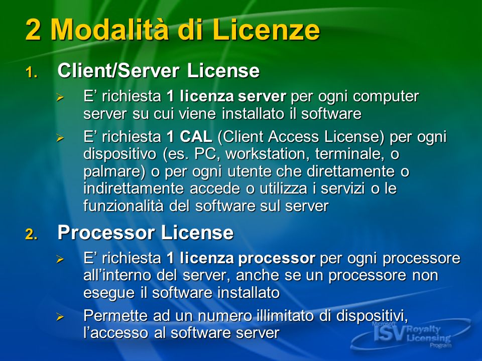 2 Modalità di Licenze Client/Server License Processor License