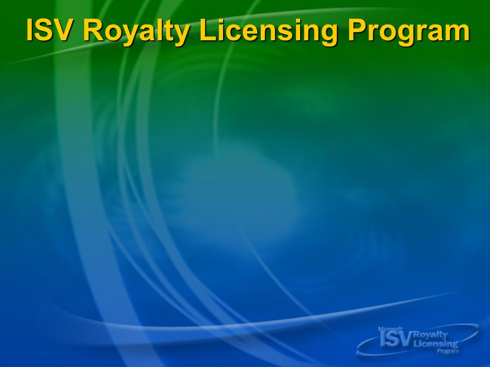 ISV Royalty Licensing Program