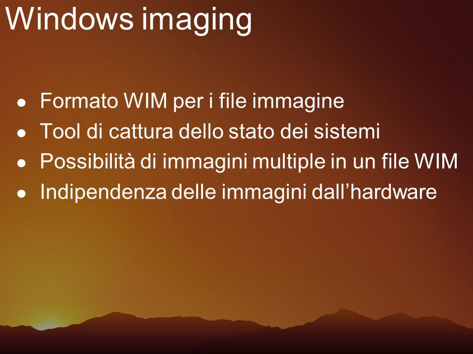 Windows imaging Formato WIM per i file immagine
