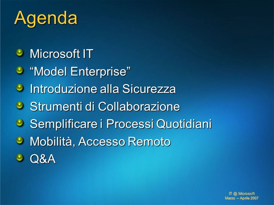 Agenda Microsoft IT Model Enterprise Introduzione alla Sicurezza