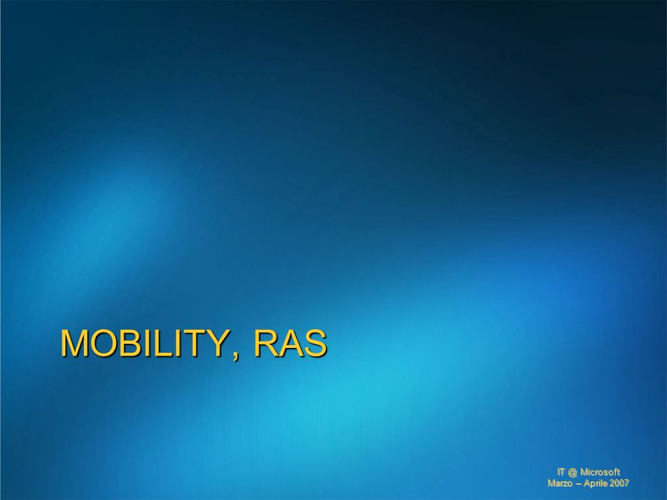 3/27/2017 2:27 AM Mobility, RAS. © 2005 Microsoft Corporation. All rights reserved.