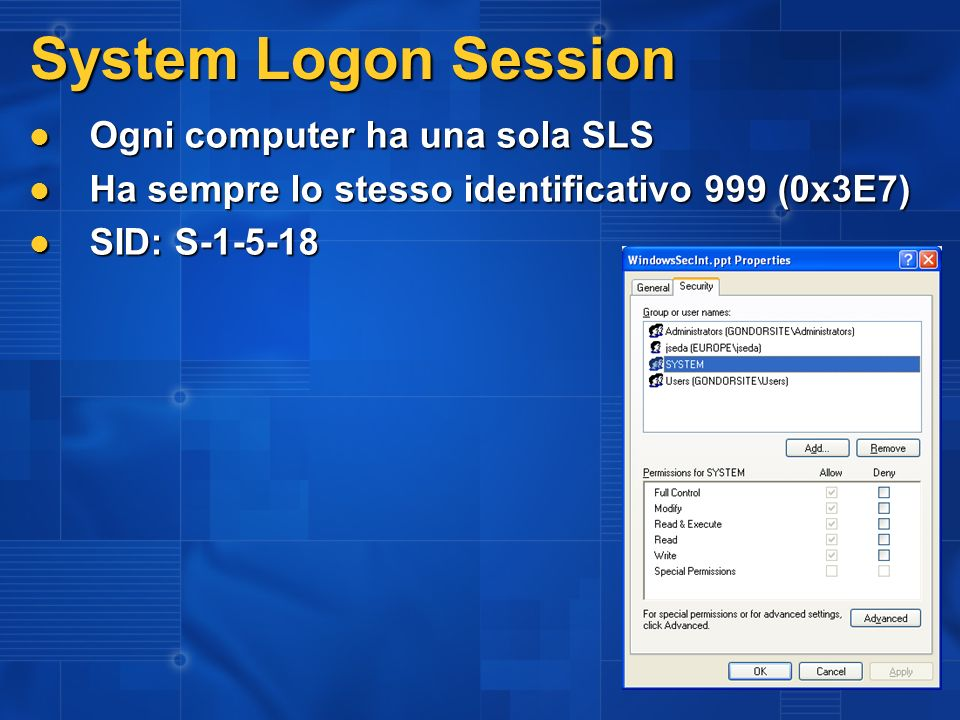 System Logon Session Ogni computer ha una sola SLS