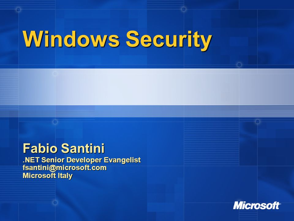Windows Security Fabio Santini .NET Senior Developer Evangelist