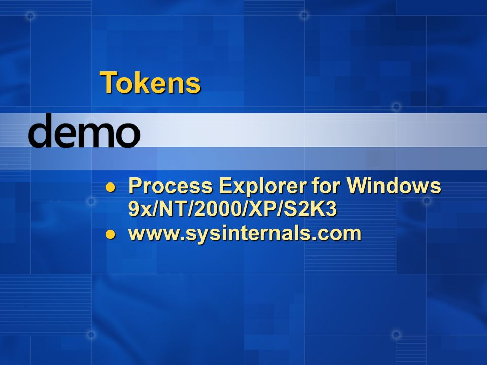 Tokens Process Explorer for Windows 9x/NT/2000/XP/S2K3