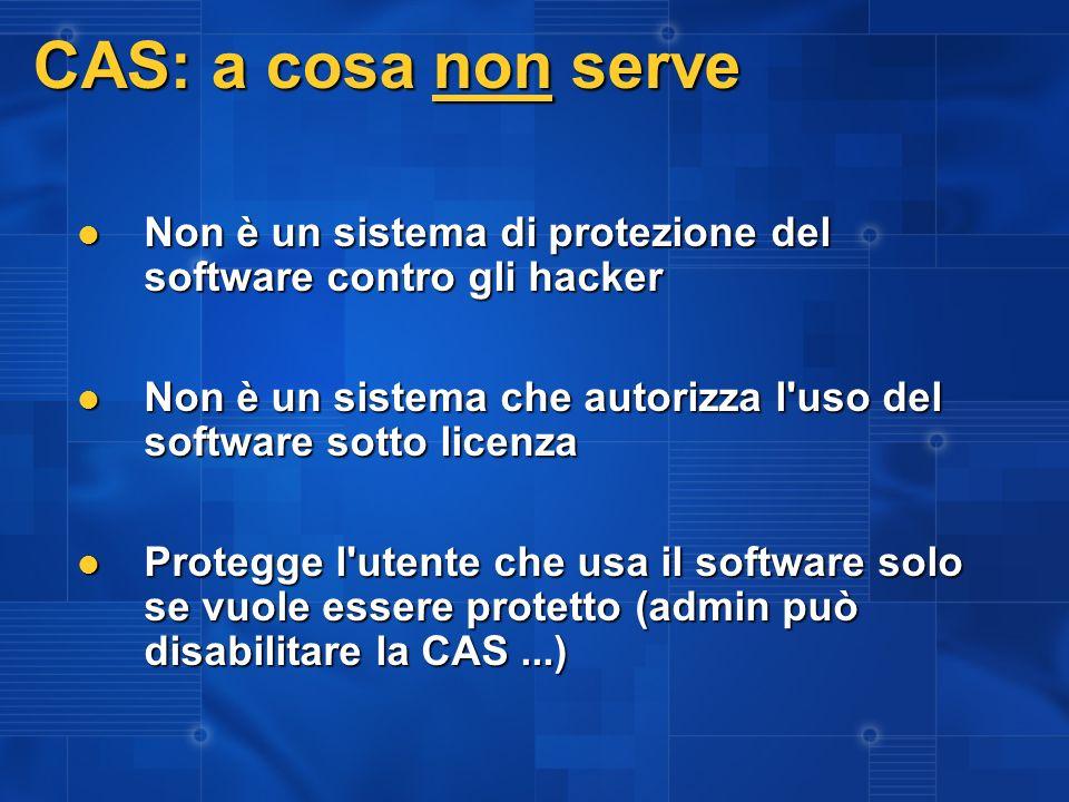 3/27/2017 2:27 AM CAS: a cosa non serve. Non è un sistema di protezione del software contro gli hacker.
