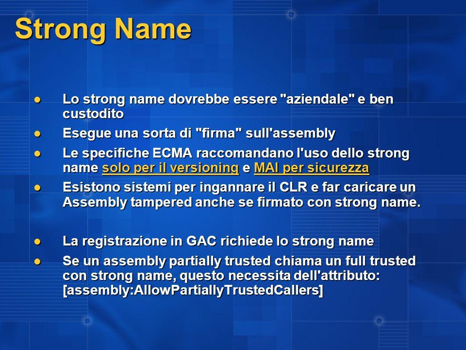 Strong Name Lo strong name dovrebbe essere aziendale e ben custodito