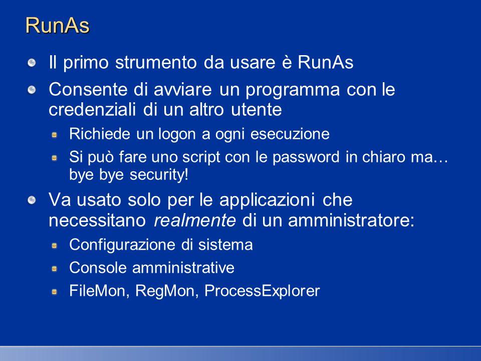 RunAs Il primo strumento da usare è RunAs