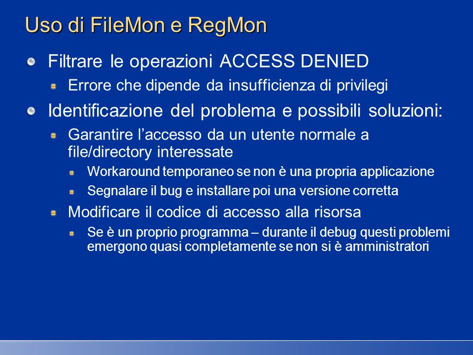 Uso di FileMon e RegMon Filtrare le operazioni ACCESS DENIED