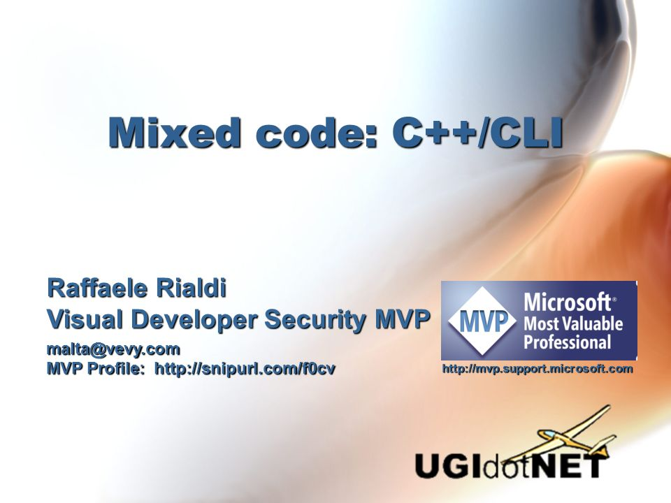Mixed code: C++/CLI Raffaele Rialdi Visual Developer Security MVP