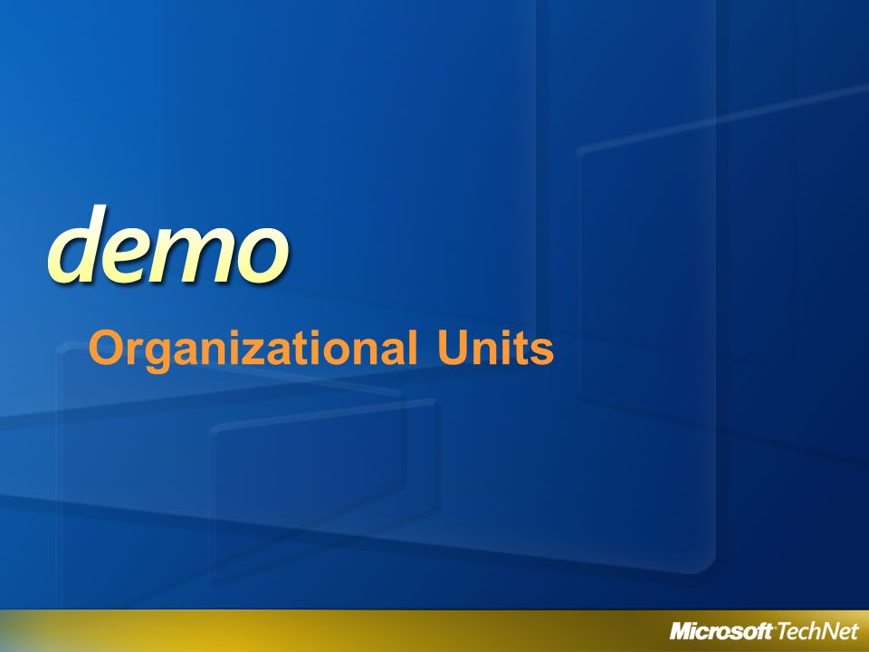Organizational Units 3/27/2017 2:27 AM