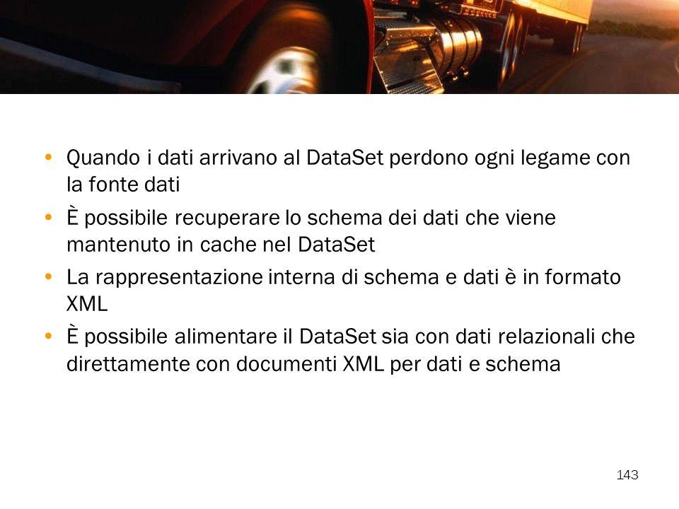 Quando i dati arrivano al DataSet perdono ogni legame con la fonte dati