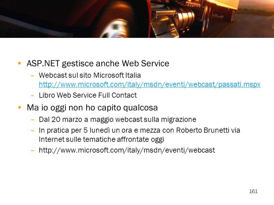 ASP.NET gestisce anche Web Service