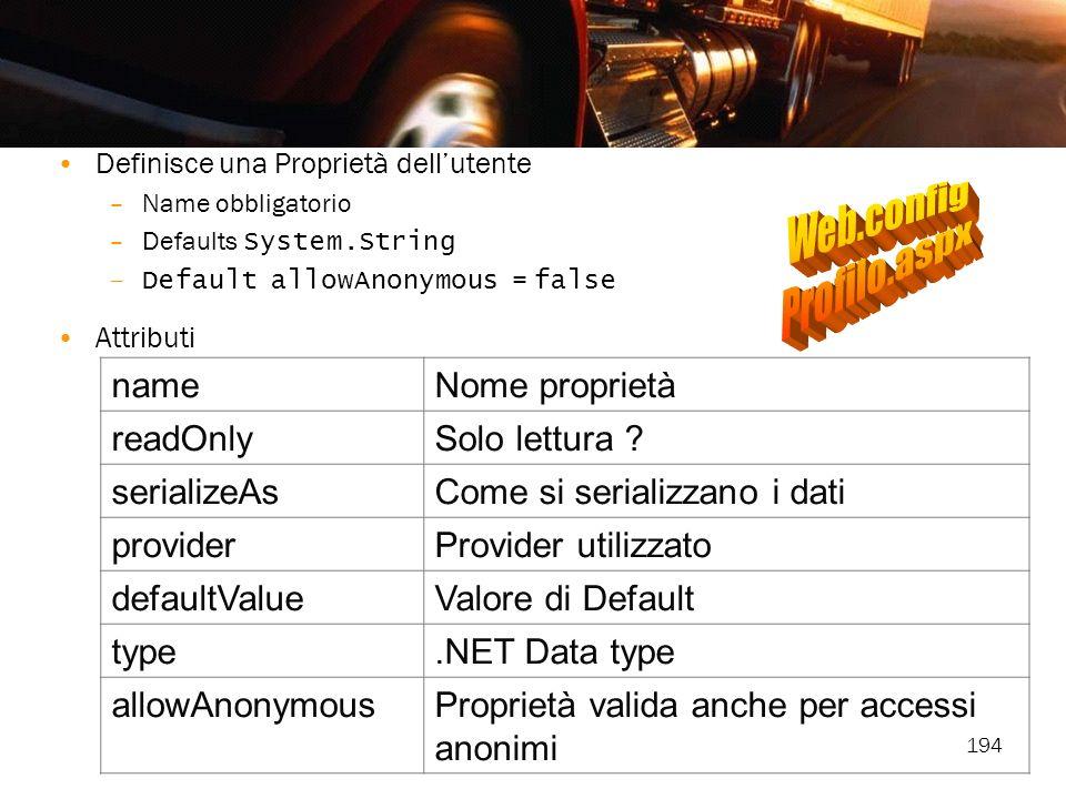 Web.config Profilo.aspx name Nome proprietà readOnly Solo lettura