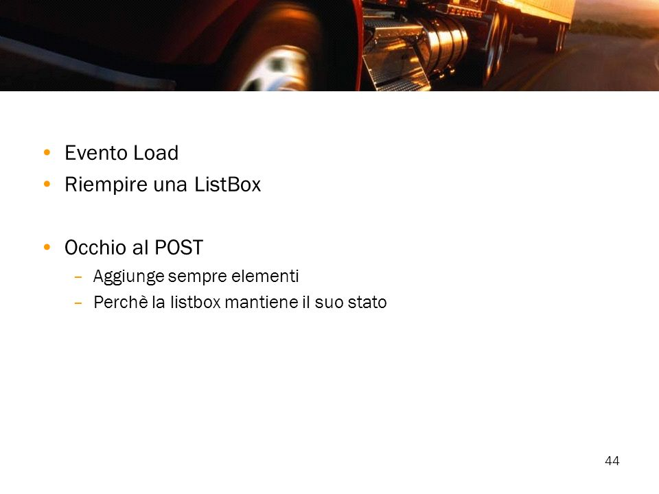 Evento Load Riempire una ListBox Occhio al POST