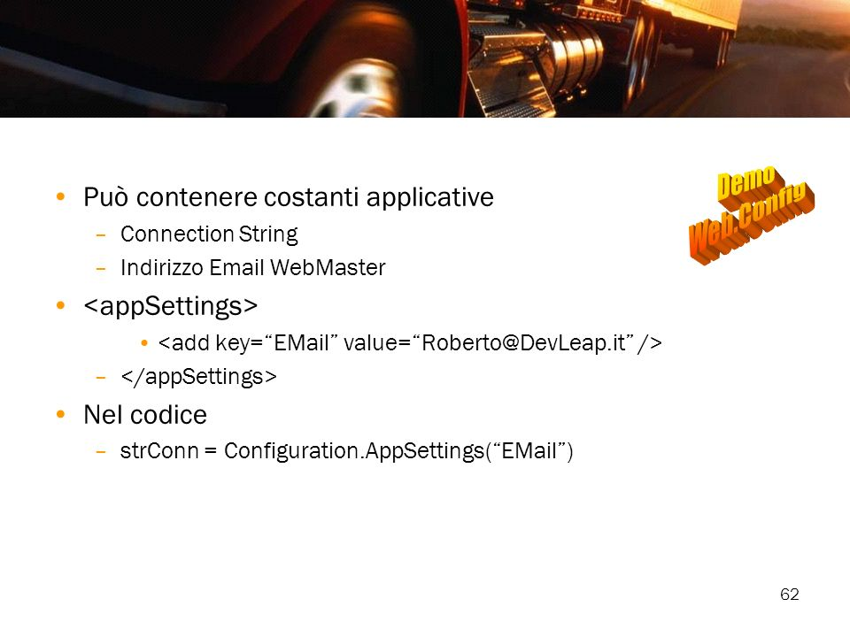 Demo Web.Config Può contenere costanti applicative <appSettings>