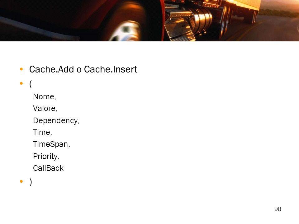 Cache.Add o Cache.Insert (
