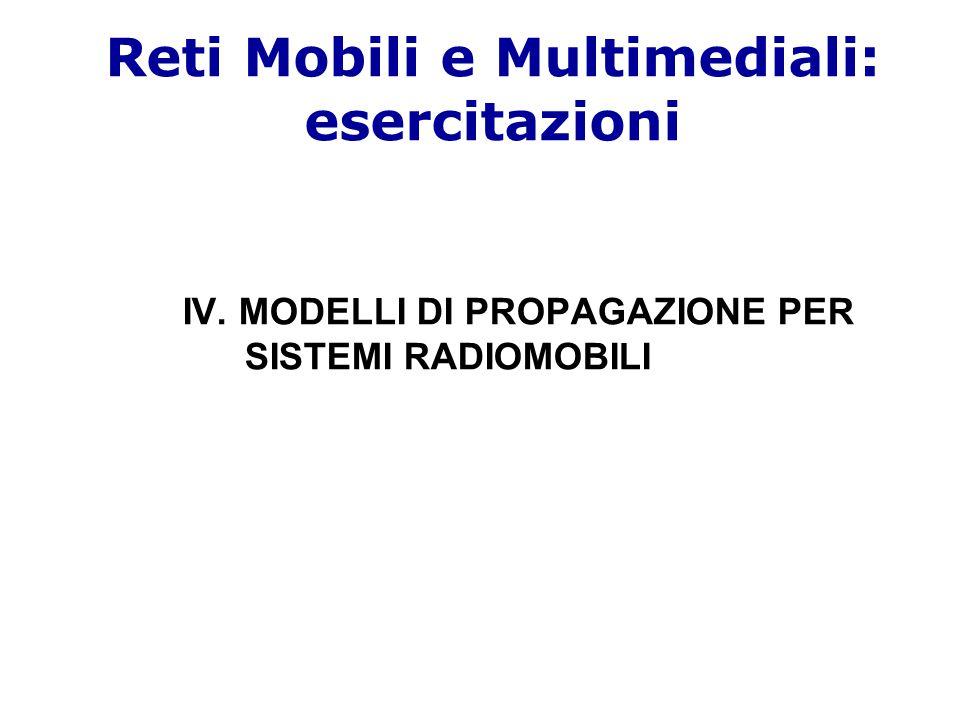 IV. MODELLI DI PROPAGAZIONE PER SISTEMI RADIOMOBILI