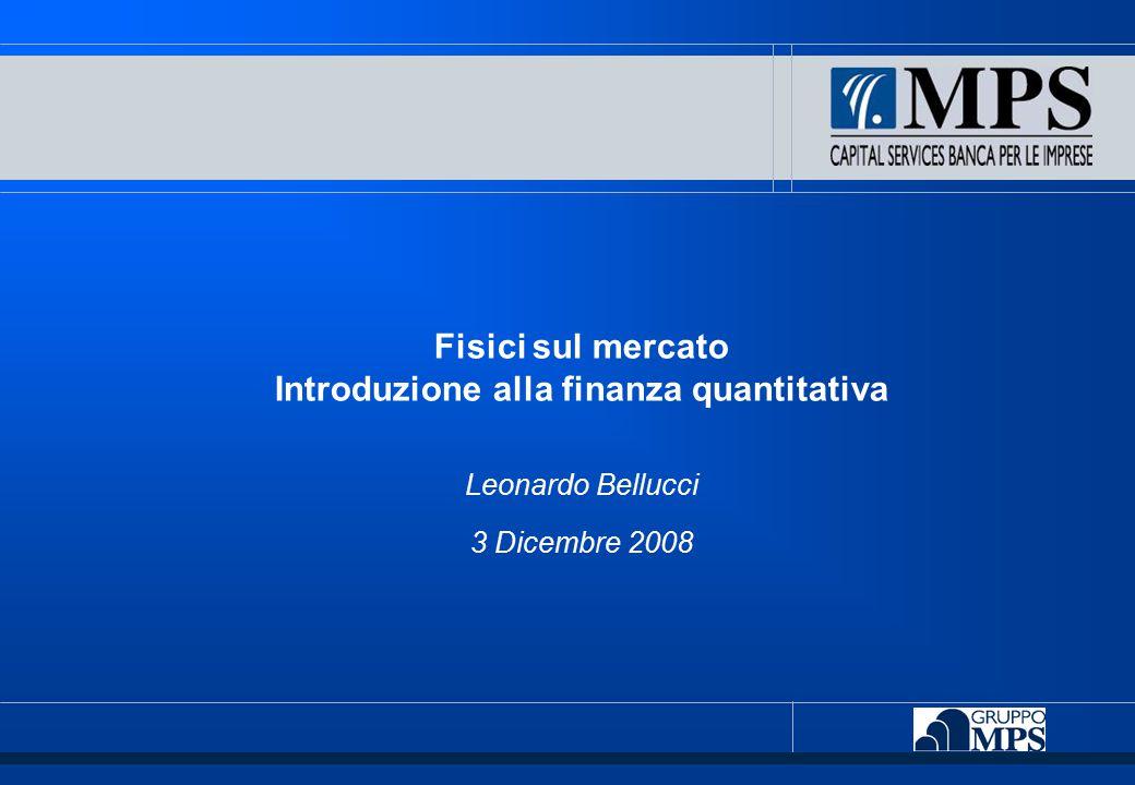 Fisici sul mercato Introduzione alla finanza quantitativa