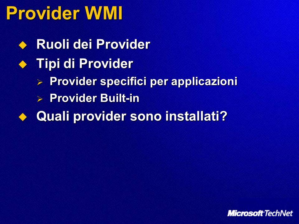 Provider WMI Ruoli dei Provider Tipi di Provider