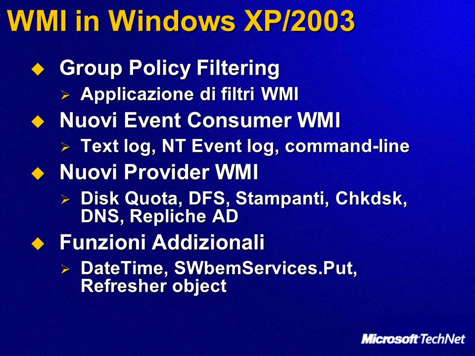 WMI in Windows XP/2003 Group Policy Filtering Nuovi Event Consumer WMI