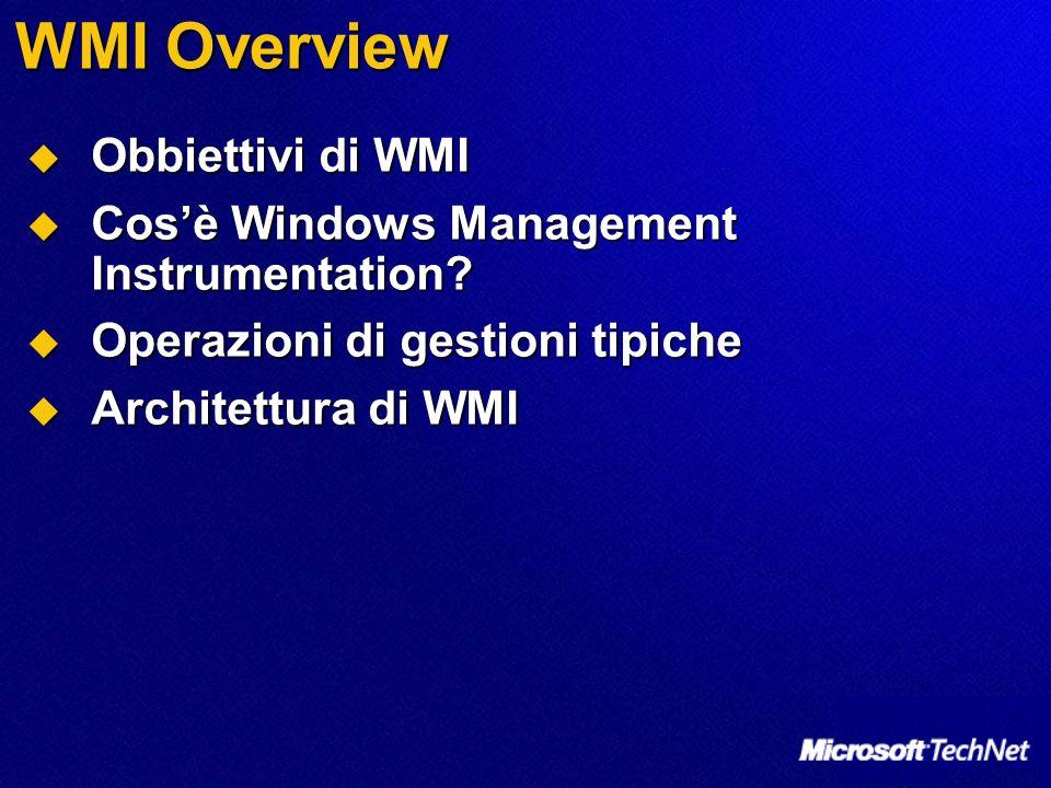 WMI Overview Obbiettivi di WMI