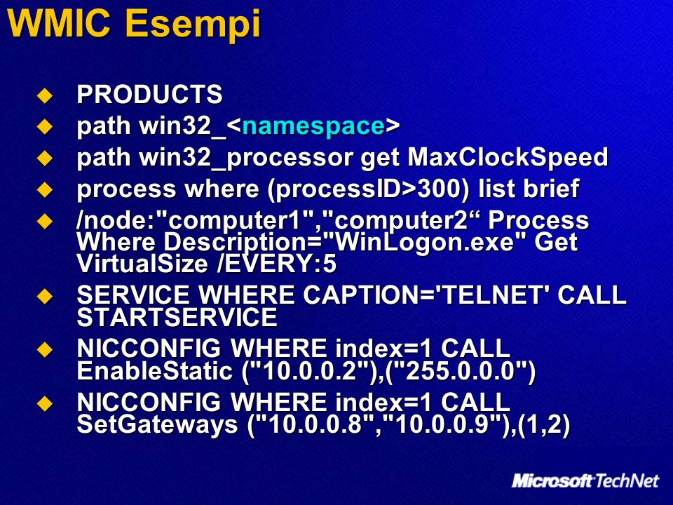 WMIC Esempi PRODUCTS path win32_<namespace>