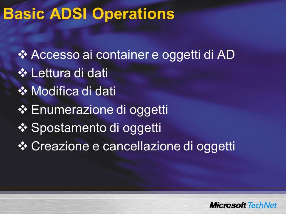 Basic ADSI Operations Accesso ai container e oggetti di AD