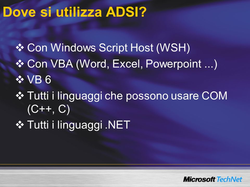 Dove si utilizza ADSI Con Windows Script Host (WSH)