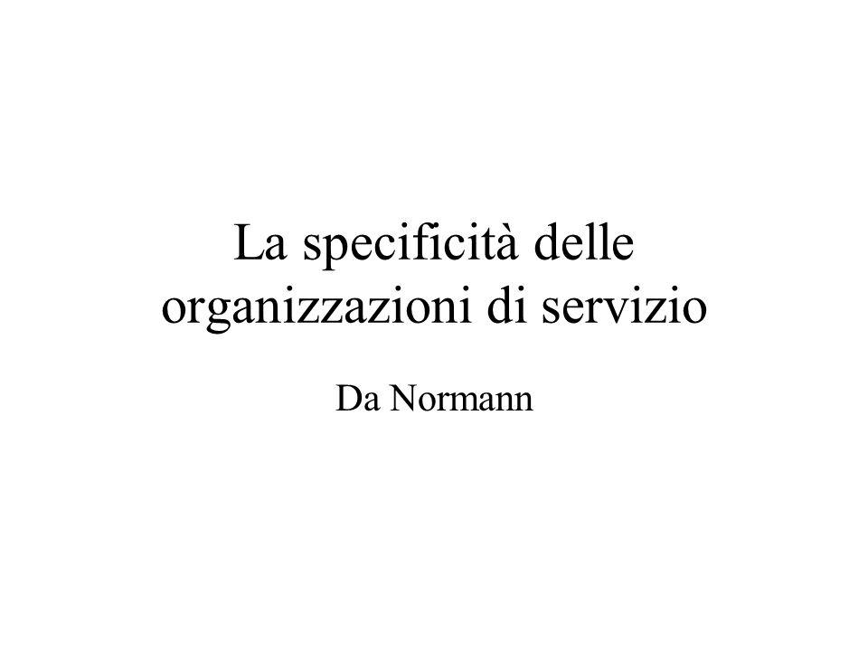 La specificità delle organizzazioni di servizio