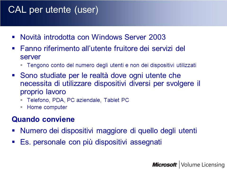 CAL per utente (user) Novità introdotta con Windows Server 2003