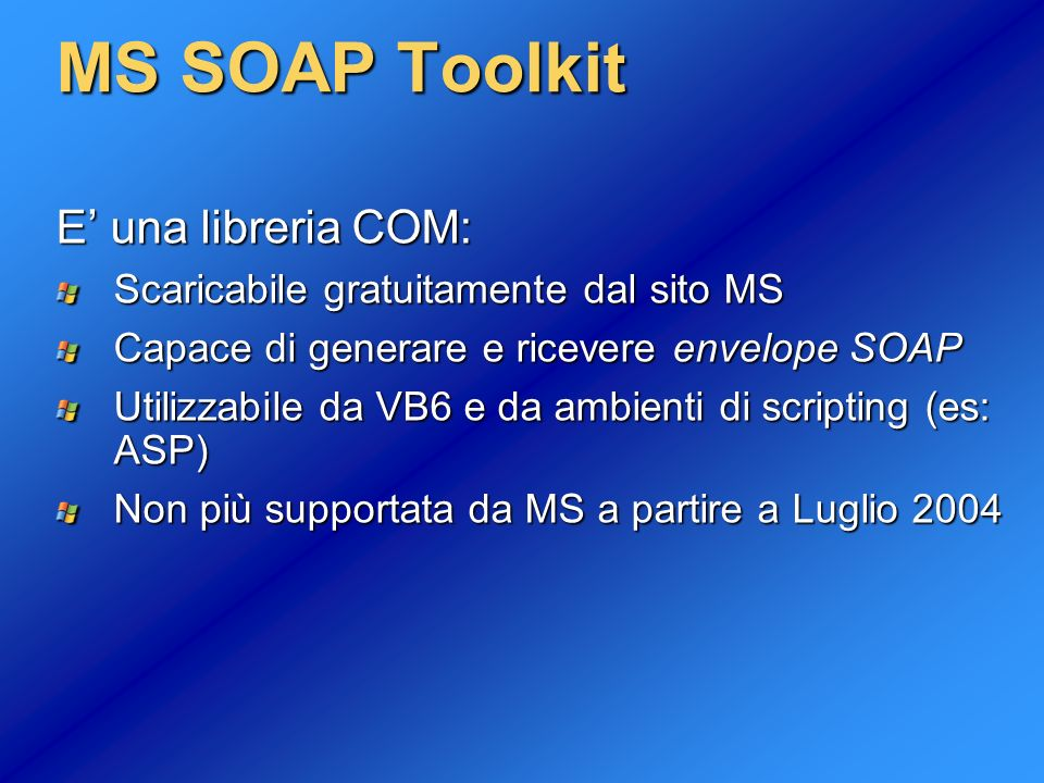 MS SOAP Toolkit E' una libreria COM: