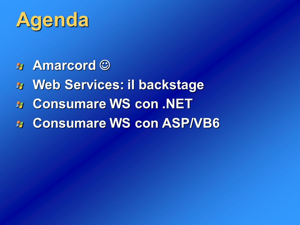 Agenda Amarcord  Web Services: il backstage Consumare WS con .NET