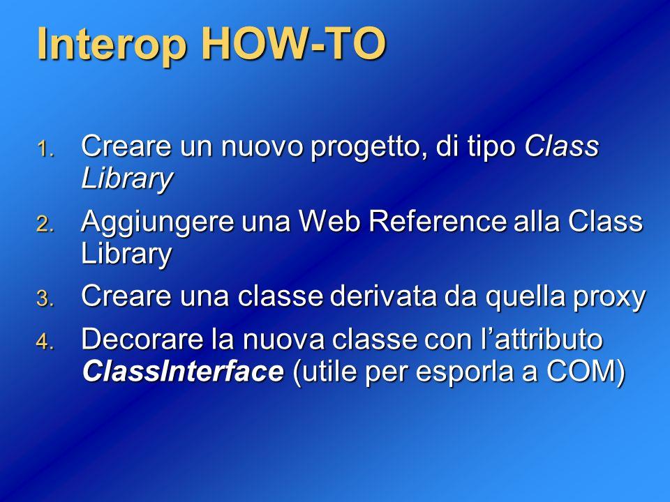 Interop HOW-TO Creare un nuovo progetto, di tipo Class Library
