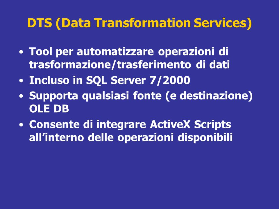 DTS (Data Transformation Services)