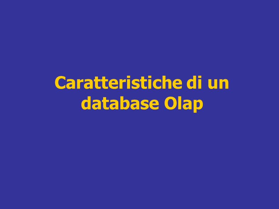 Caratteristiche di un database Olap
