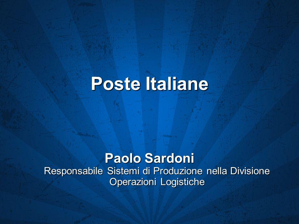 Poste Italiane Paolo Sardoni Responsabile Sistemi di Produzione nella Divisione Operazioni Logistiche.