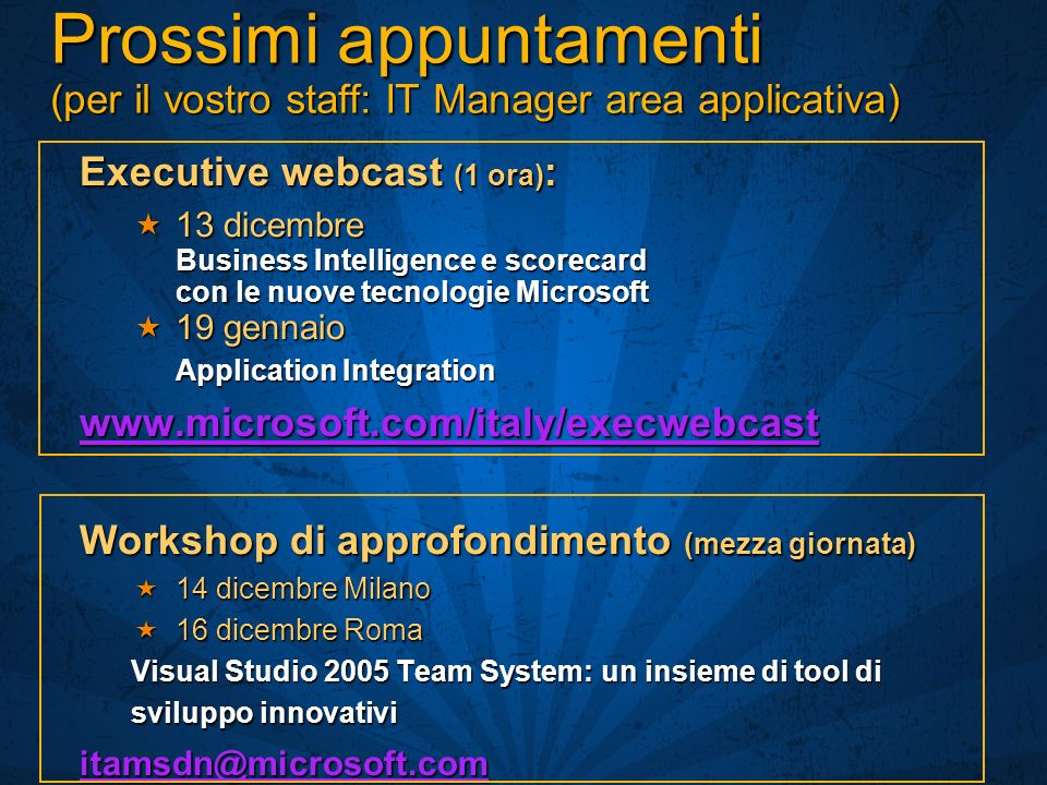 Prossimi appuntamenti (per il vostro staff: IT Manager area applicativa)