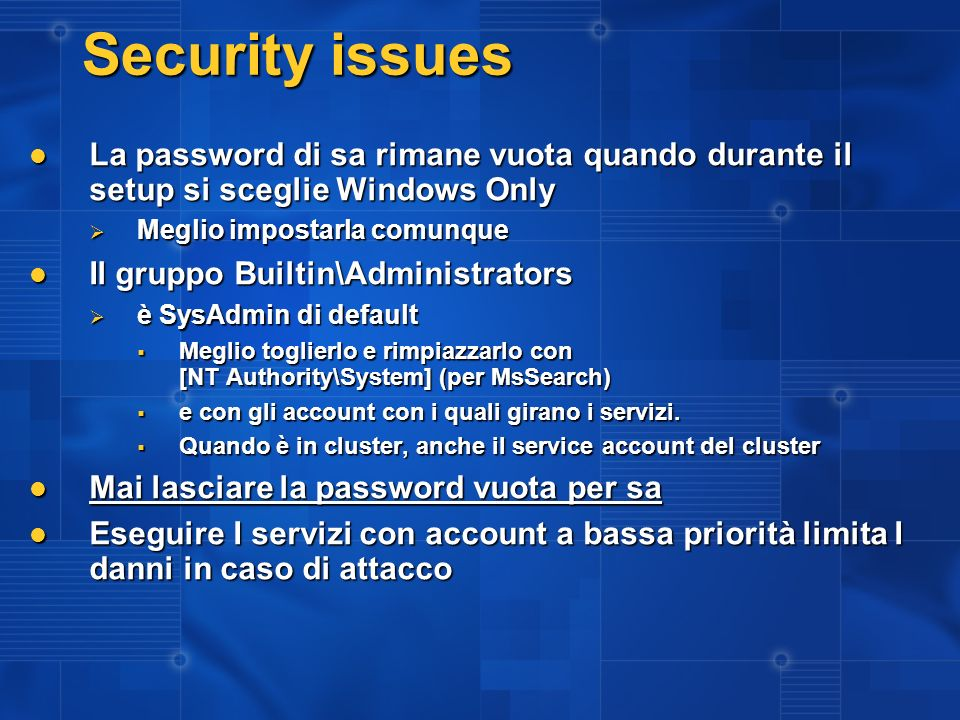 3/27/2017 2:27 AM Security issues. La password di sa rimane vuota quando durante il setup si sceglie Windows Only.